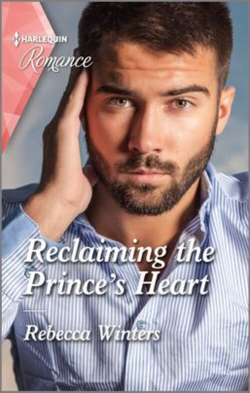 Reclaiming the Prince's Heart by Rebecca Winters