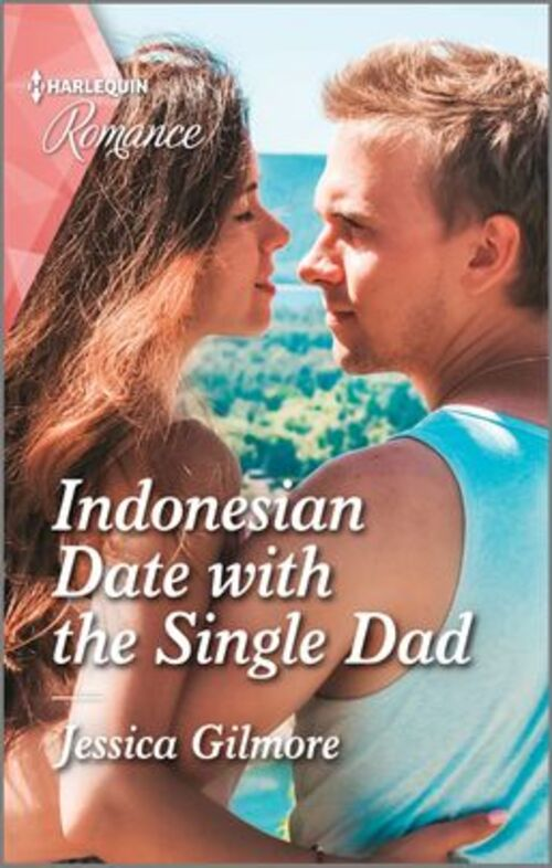 Indonesian Date with the Single Dad by Jessica Gilmore