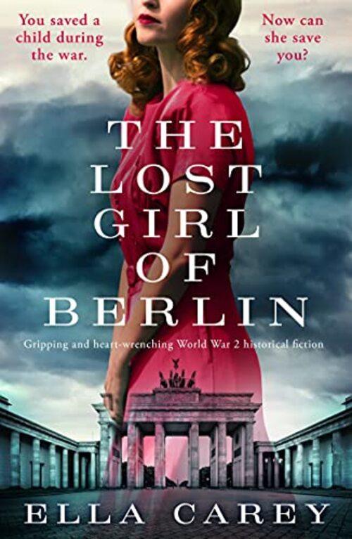The Lost Girl of Berlin by Ella Carey