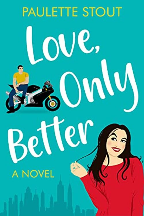 Love, Only Better by Paulette Stout