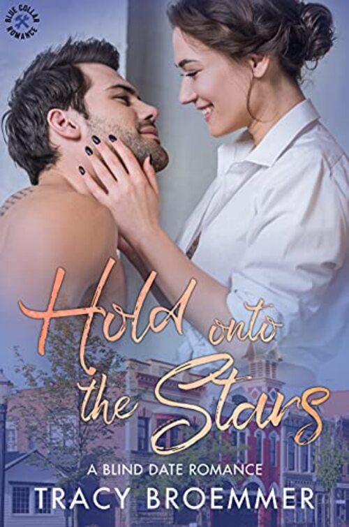 Hold Onto the Stars by Tracy Broemmer