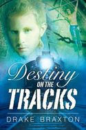 Destiny on the Tracks