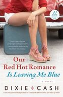 OUR RED HOT ROMANCE IS LEAVING ME BLUE