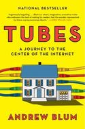 TUBES: A JOURNEY TO THE CENTER OF THE INTERNET Giveway