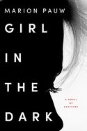 Girl in the Dark: A Novel