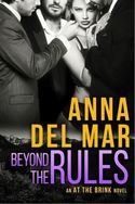 BEYOND THE RULES Release Celebration!  Win Anna del Mar's Erotic Romance!