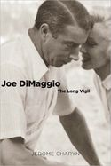 Joe DiMaggio: The Long Vigil