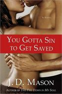 You Gotta Sin To Get Saved