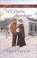 GUEST POST GIVEAWAY! Erica Vetsch � HIS PRAIRIE SWEETHEART
