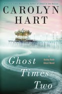 GUEST GIVEAWAY! Carolyn Hart � GHOST TIMES TWO