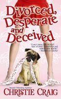 DIVORCED, DESPERATE, and DECEIVED