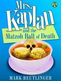 Mrs. Kaplan and the Matzoh Ball of Death