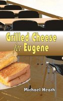 Grilled Cheese For Eugene