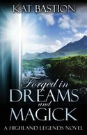 Forged in Dreams and Magick