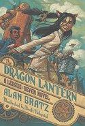 The Dragon Lantern: A League of Seven Novel