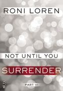 NOT UNTIL YOU SURRENDER