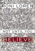 NOT UNTIL YOU BELIEVE