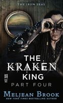 The Kraken King Part IV: The Kraken King and the Inevitable Abduction