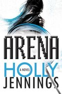 BOOK GIVEAWAY: FREE copy of ARENA by Holly Jennings