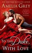 SPECIAL GIVEAWAY! Amelia Grey � TO THE DUKE, WITH LOVE