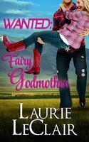 Romantic Comedy Lovers: Laurie LeClair is giving away 5 autographed copies of WANTED: FAIRY GODMOTHER + a $25 Amazon gift card