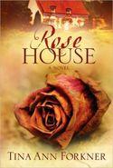 ROSE HOUSE