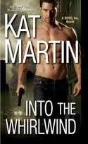 GUEST GIVEAWAY! Kat Martin � INTO THE WHIRLWIND