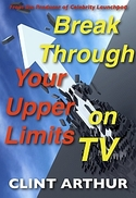 Break Through Your Upper Limits On TV