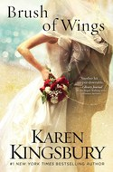 BOOK GIVEAWAY: BRUSH OF WINGS by Karen Kingsbury