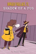 Shadow of a Pug (Howard Wallace, P.I., Book 2)