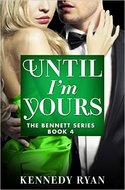 GUEST POST GIVEAWAY! Kennedy Ryan � UNTIL I'M YOURS