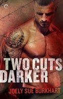 Two Cuts Darker