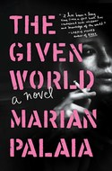 BOOK GIVEAWAY: THE GIVEN WORLD by Marian Palaia