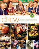The Chew (Festive and Delicious Recipes for Every Occasion)