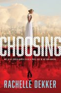 GUEST POST GIVEAWAY! Rachelle Dekker - THE CHOOSING