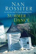 Escape to Nantucket by WINNING Nan Rossiter's New Beach Read, SUMMER DANCE!