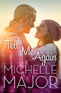 GUEST POST GIVEAWAY! Michelle Major � TELL ME AGAIN