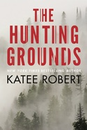 GUEST POST GIVEAWAY! Katee Robert � THE HUNTING GROUNDS