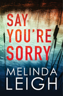 Melinda Leigh: Win SAY YOU'RE SORRY plus a $10 Amazon Gift Card