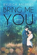 BOOK GIVEAWAY: FREE copy of BRING ME YOU by Ryleigh Andrews