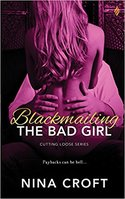 Heat Up Your Summer and Win Your Own Copy of BLACKMAILING THE BAD GIRL by Nina Croft