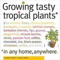 Growing Tasty Tropical Plants, In Any Home, Anywhere