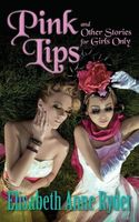 Pink Lips And Other Stories For Girls Only