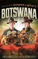 Travels with Gannon & Wyatt: Botswana