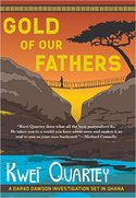 BOOK GIVEAWAY: GOLD OF OUR FATHERS by Kwei Quartey
