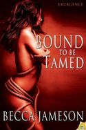 Bound to be Tamed