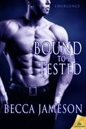 Bound to be Tested