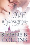 BLOG CONTEST! Sloane B. Collins - LOVE REDESIGNED