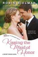KISSING THE MAID OF HONOR