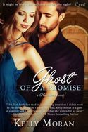 GUEST POST GIVEAWAY! Kelly Moran - GHOST OF A PROMISE